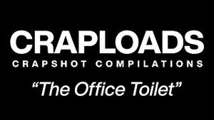 Craploads Ep1 - The Office Toilet.jpg